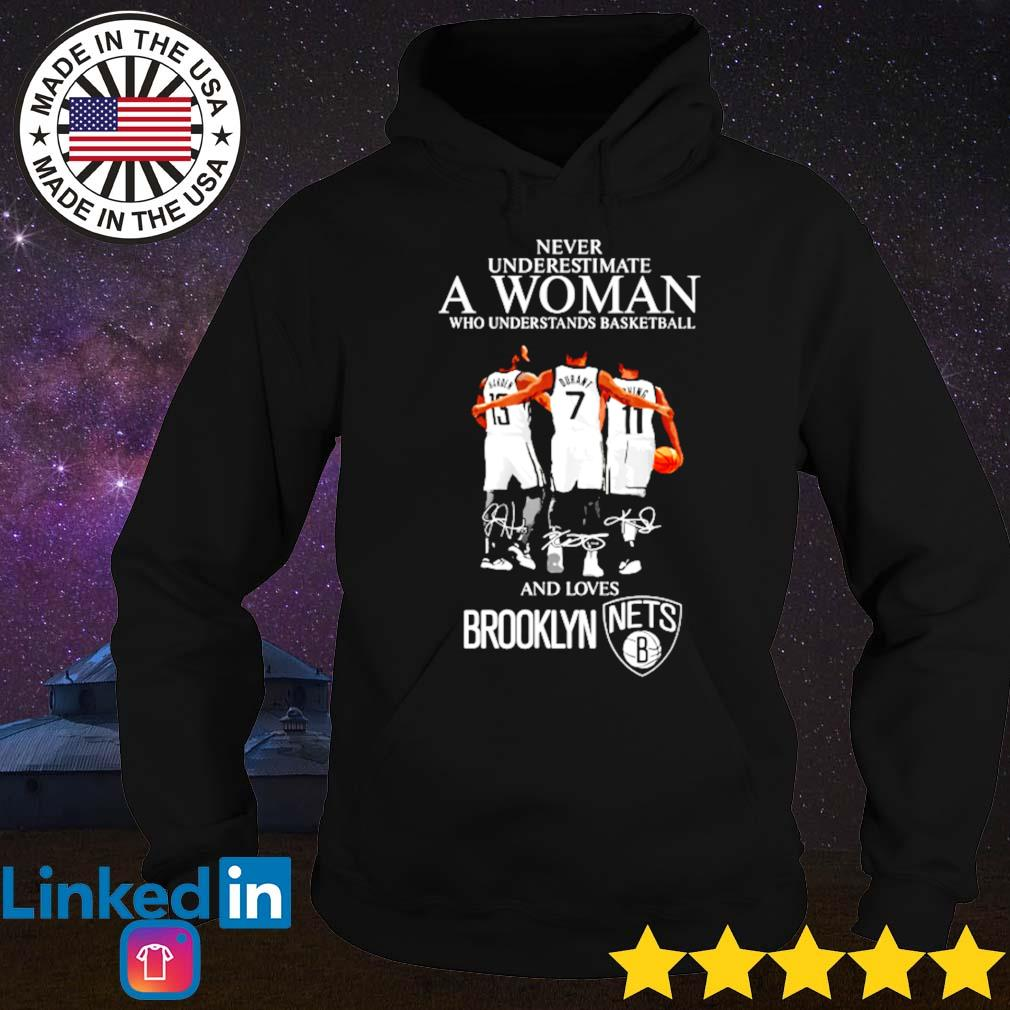 Brooklyn Nets never underestimate a woman who understands basketball s Hoodie
