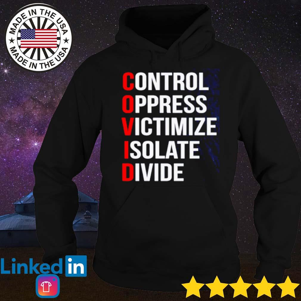 COVID-19 control oppress victimize isolate divide s Hoodie