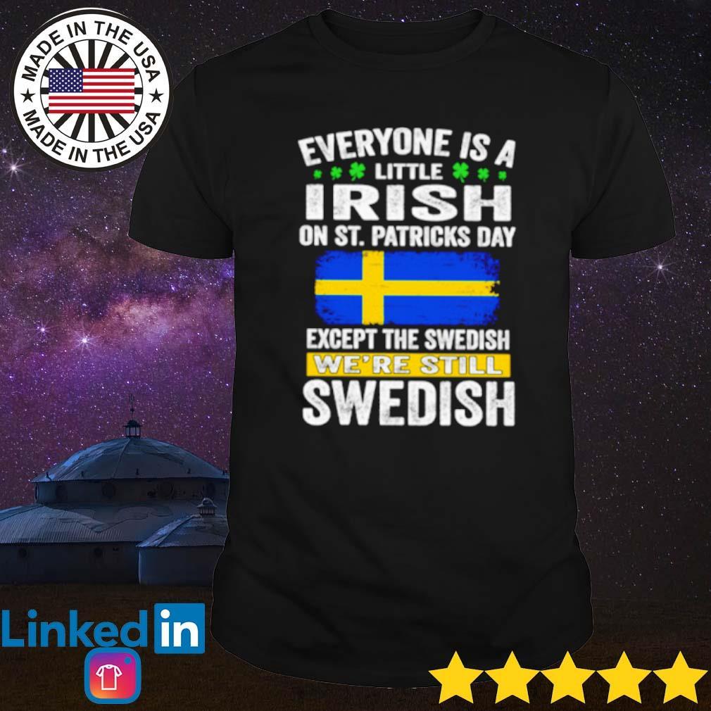 Everyone is a little Irish on St. Patricks day except Swedish shirt