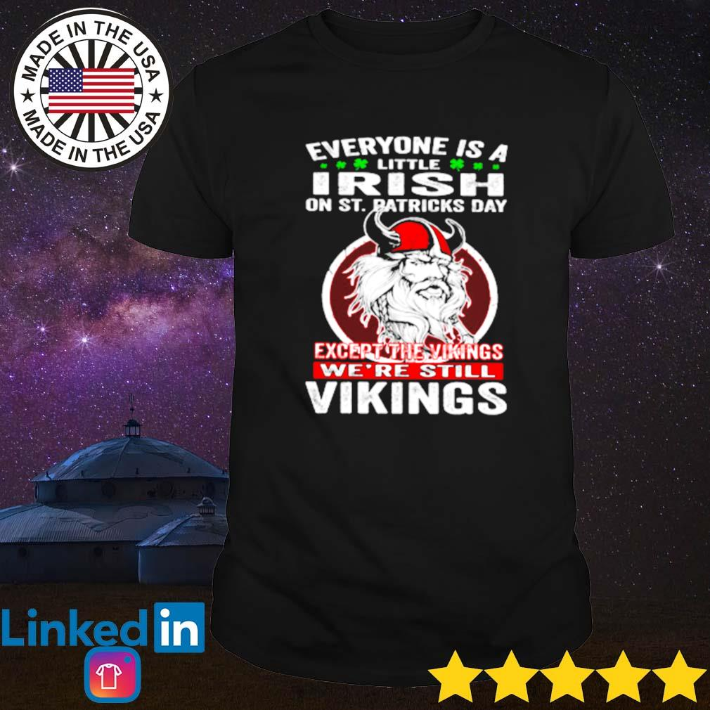 Everyone is a little Irish on St. Patricks day except vikings shirt