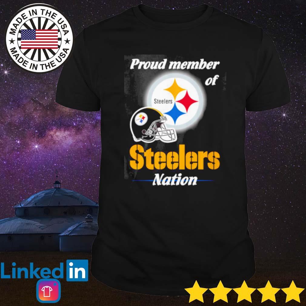 Proud member of Pittsburgh Steelers nation shirt