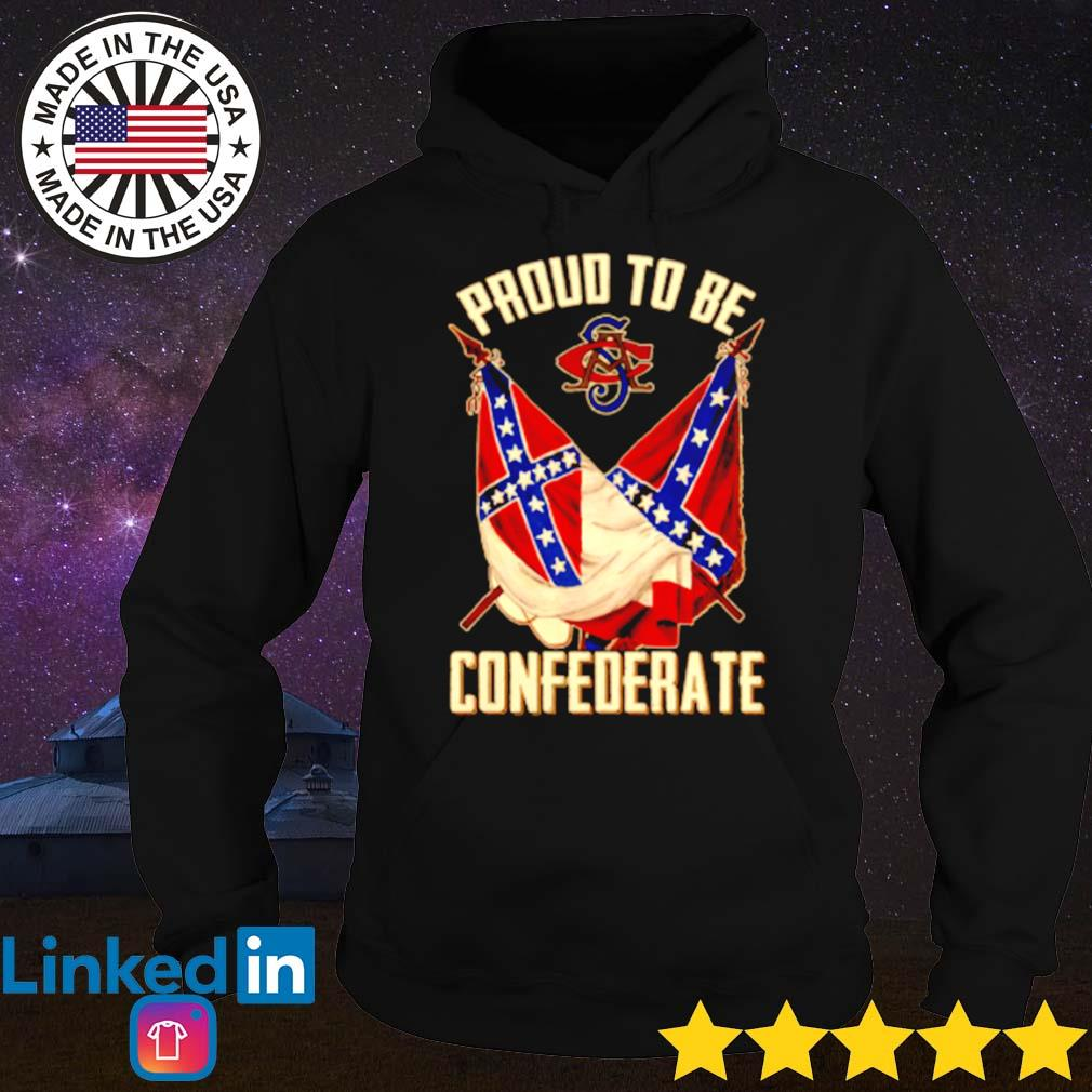 Proud to be confederate flag s Hoodie