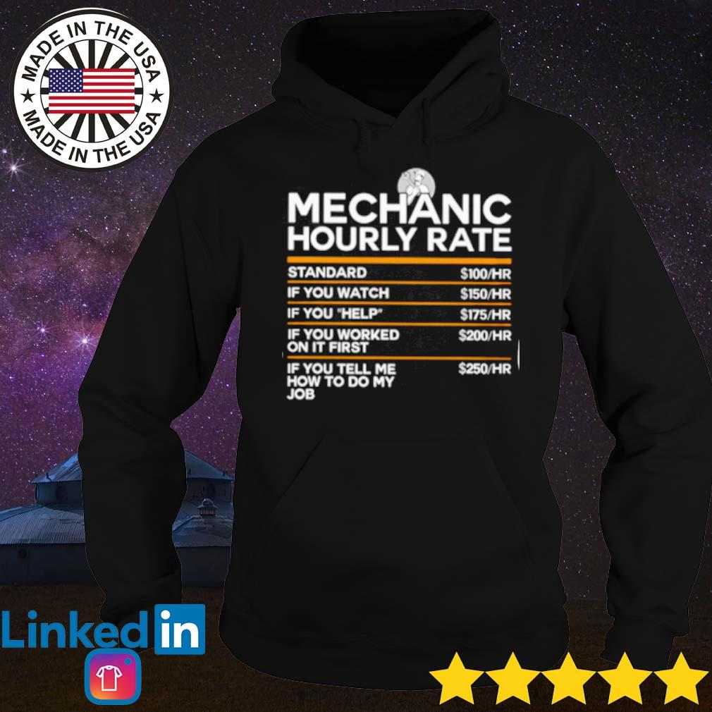 Standard if you watch if you help Mechanic hourly rate s Hoodie