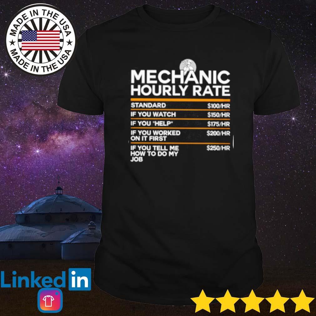 Standard if you watch if you help Mechanic hourly rate shirt
