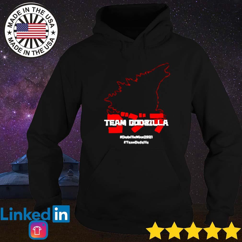 #Godzillawins2021 #teamGodzilla Hoodie