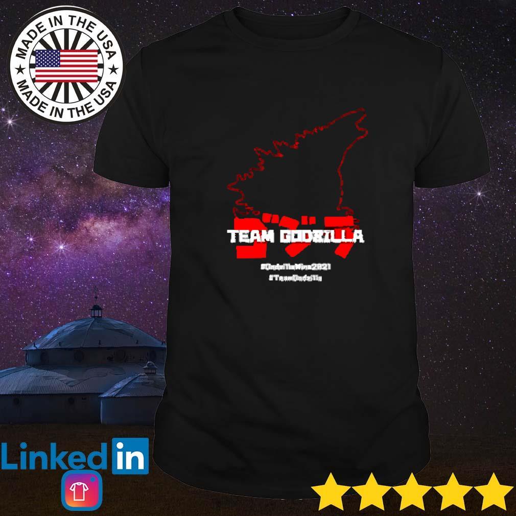 #Godzillawins2021 #teamGodzilla shirt