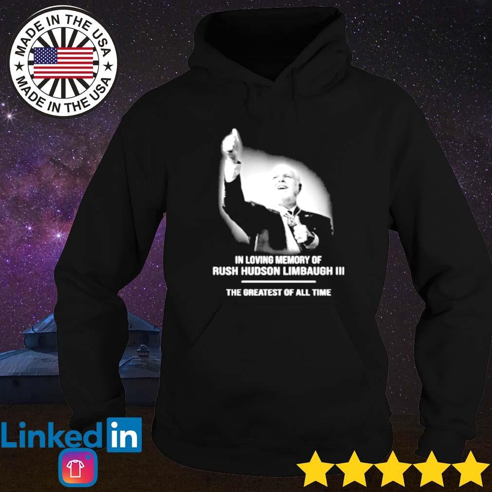 In loving memory of Rush Hudson Limbaugh III s Hoodie