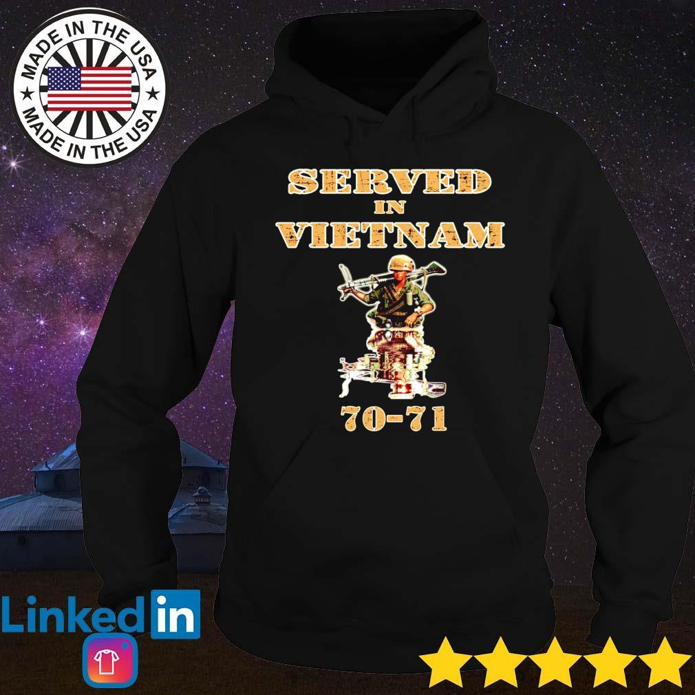 Served in vietnam 70-21 soldiers s Hoodie