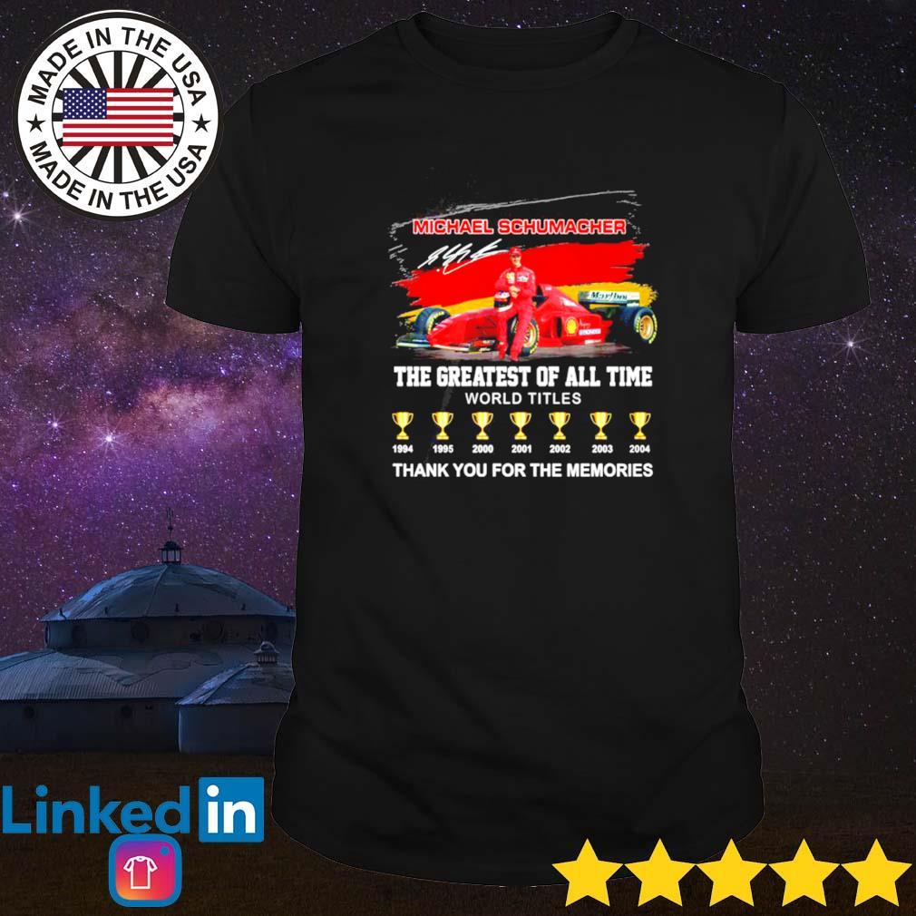 The greatest of all time world titlesMichael Schumacher shirt