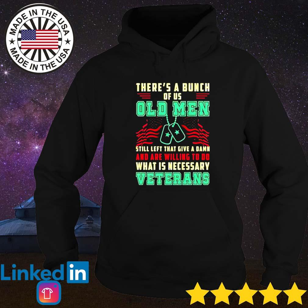 There's a bunch of us old men old men what is necessary veterans s Hoodie