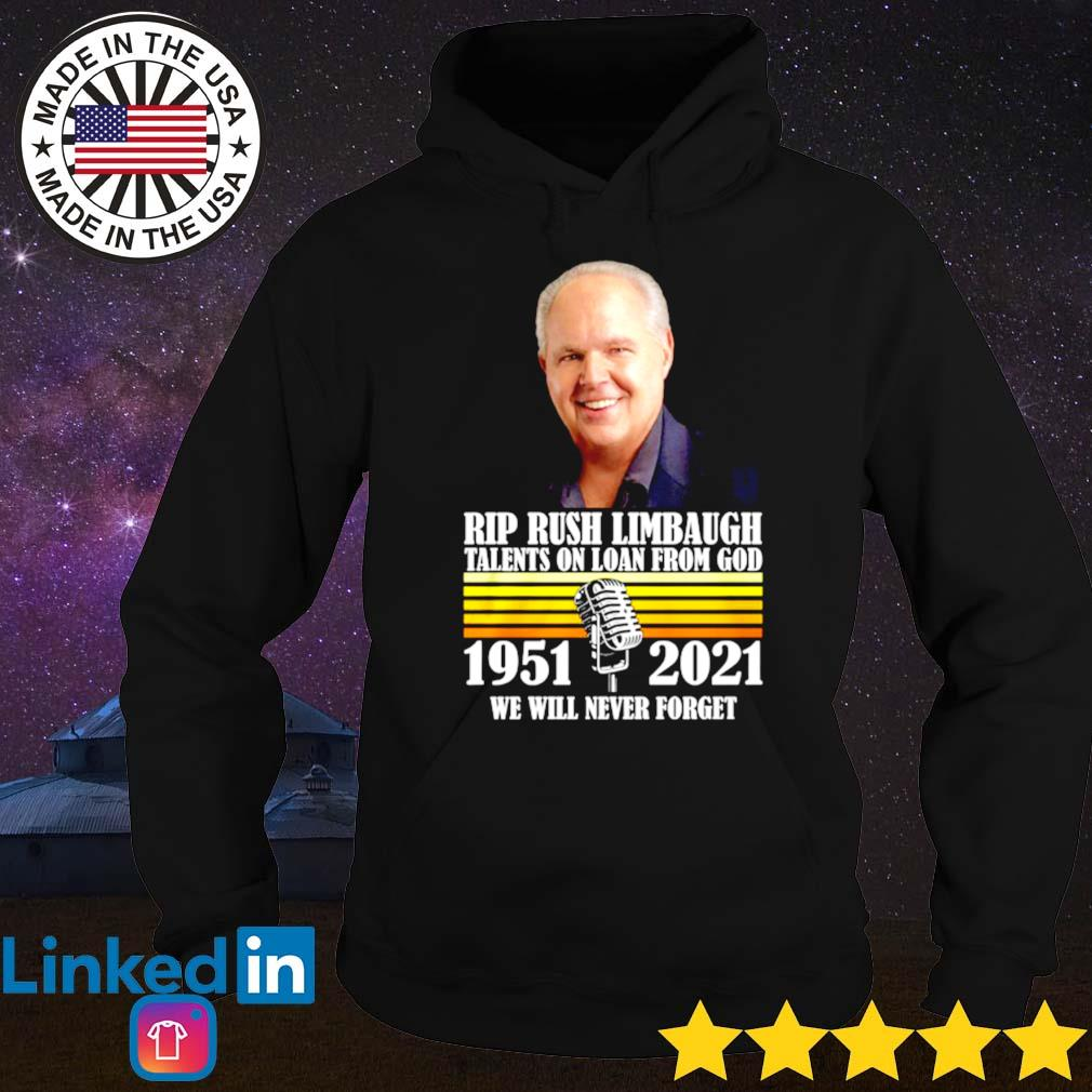 Vintage rip Rush Limbaugh talents on loan from God 1951-2021 s Hoodie