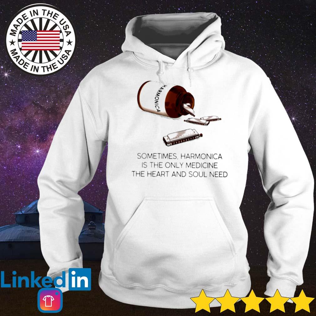 Sometimes Harmonica is the only medicine the heart and soul need Hoodie