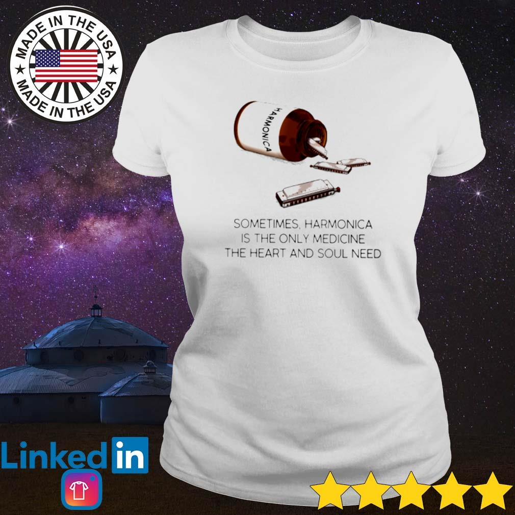Sometimes Harmonica is the only medicine the heart and soul need Ladies tee