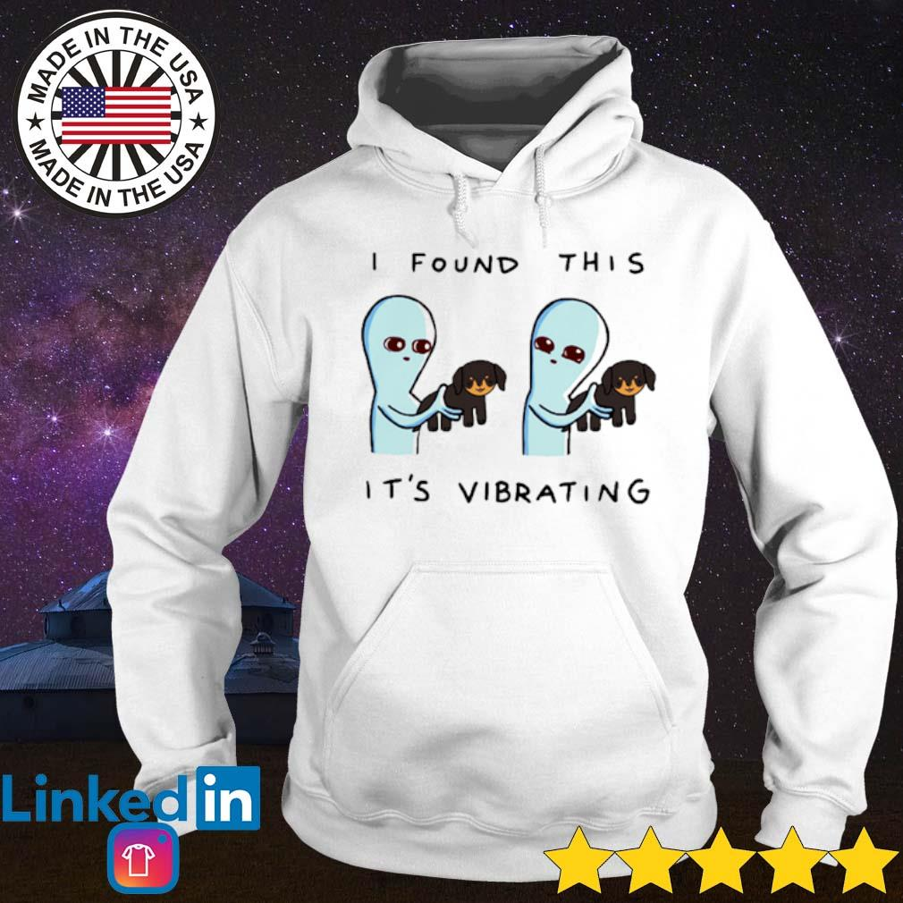 Aliens hug Dachshund I found this it's vibrating Hoodie