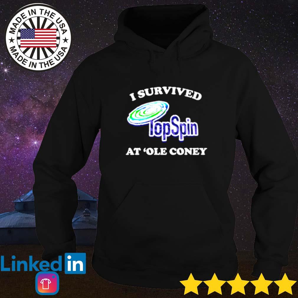 I survived at 'Ole Coney top spin Hoodie