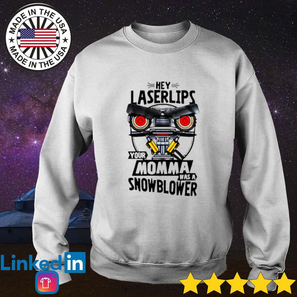 Official hey laserlips your momma was a snowblower Sweater