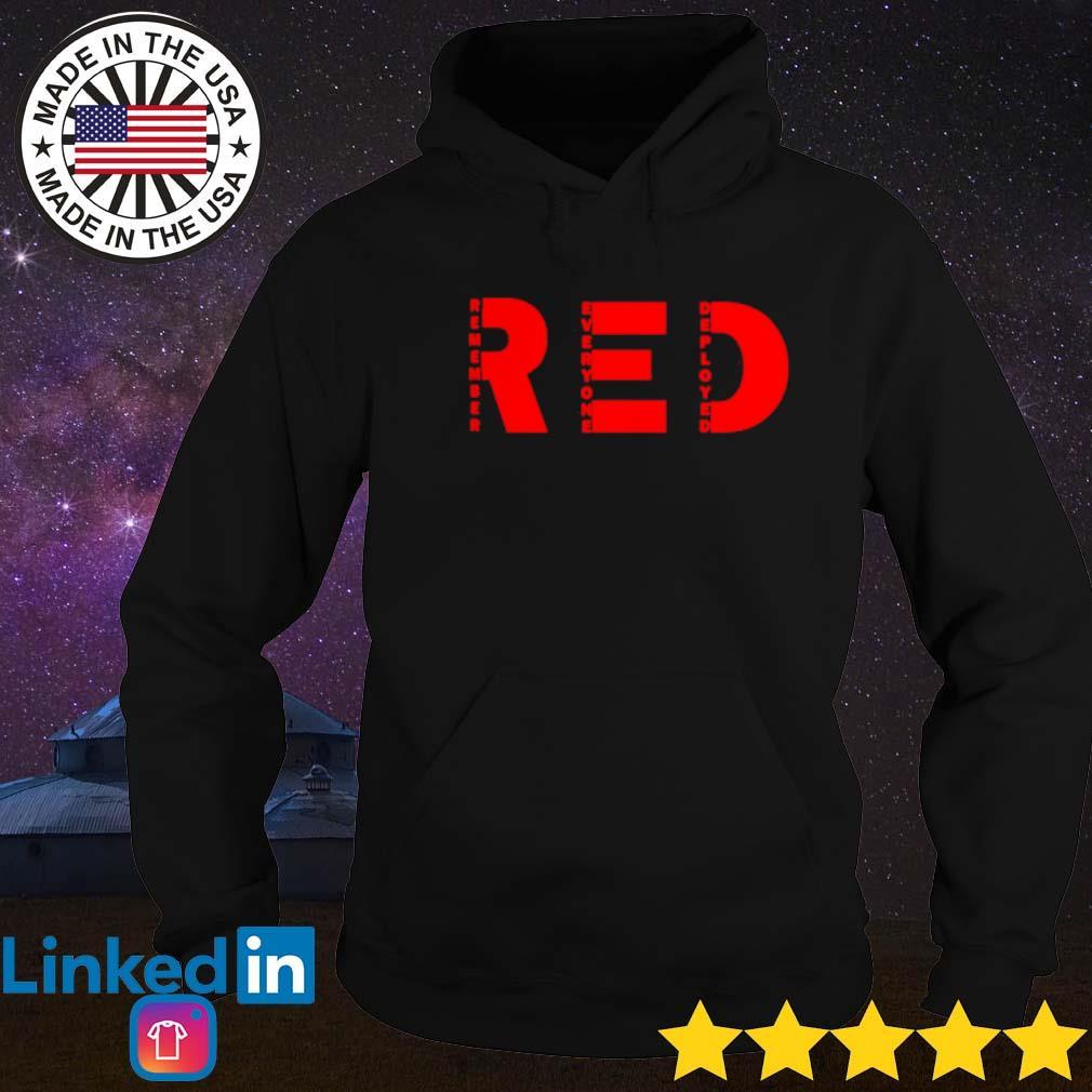 Red remember everyone deployed Hoodie