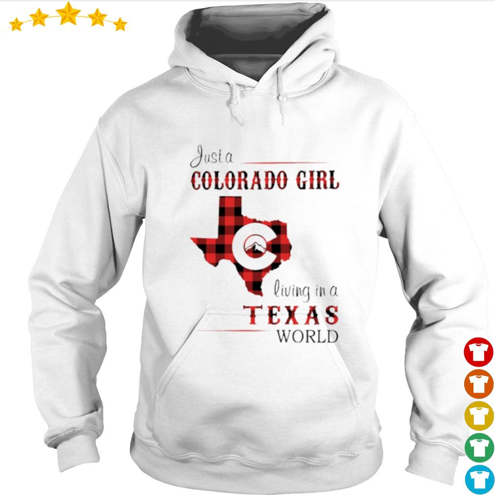 Just a Colorado girl living in a Texas world s Hoodie