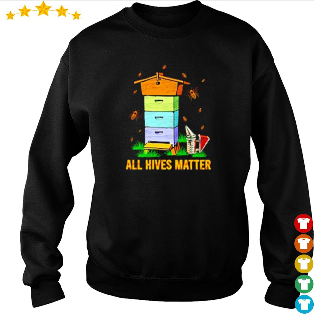 Bees house all Hives Matter s sweater