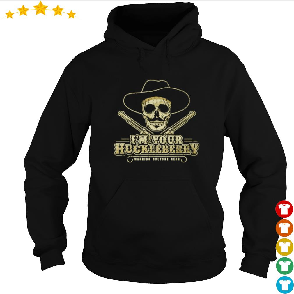 Doc Holliday I'm your huckleberry warrior culture gear s hoodie