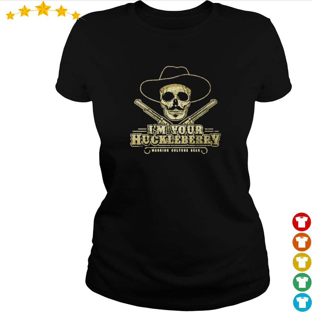 Doc Holliday I'm your huckleberry warrior culture gear s ladies-tee