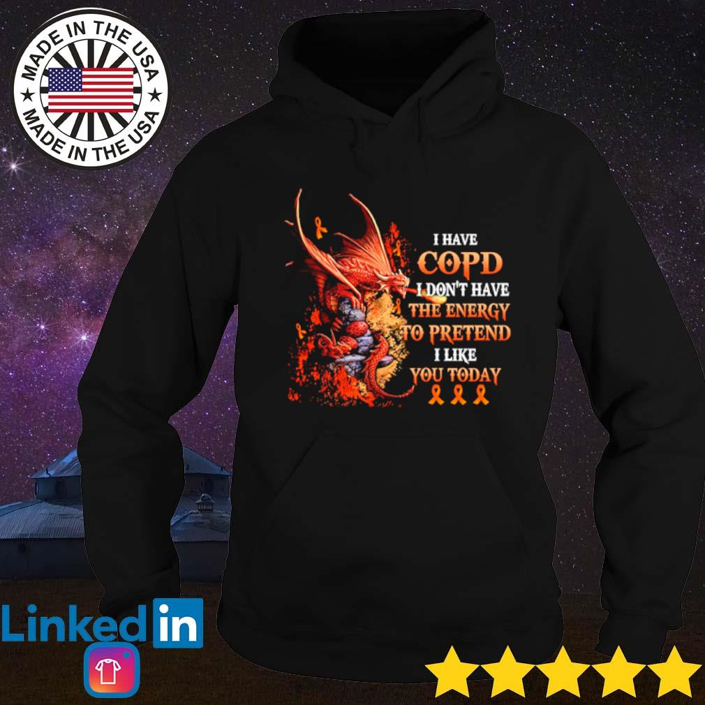 Dragon I have copd I don't have the energy to pretend I like you today s Hoodie Black