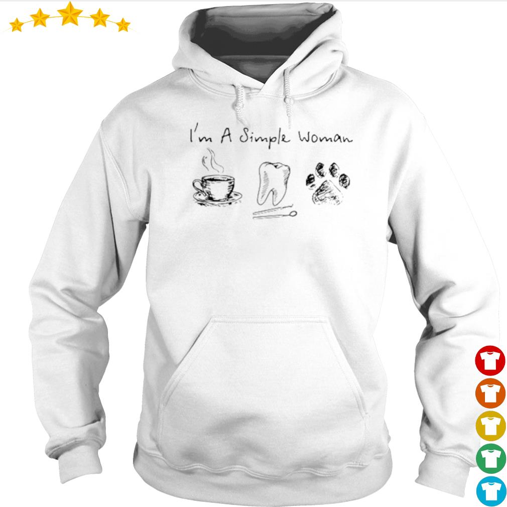 I'm a simple woman I like coffee tooth and paw dog s Hoodie