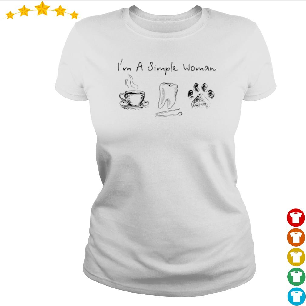 I'm a simple woman I like coffee tooth and paw dog s Ladies-tee