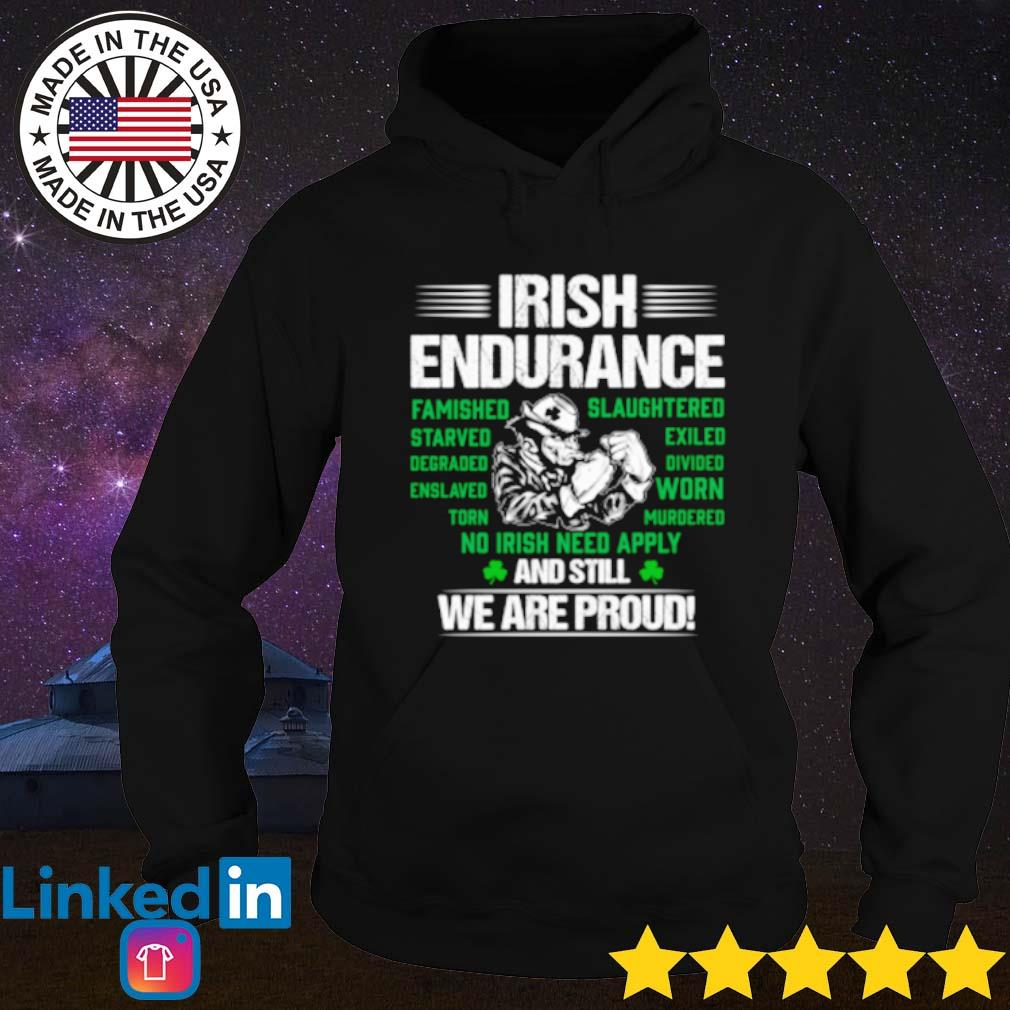 Irish Endurance And still we are proud s Hoodie Black