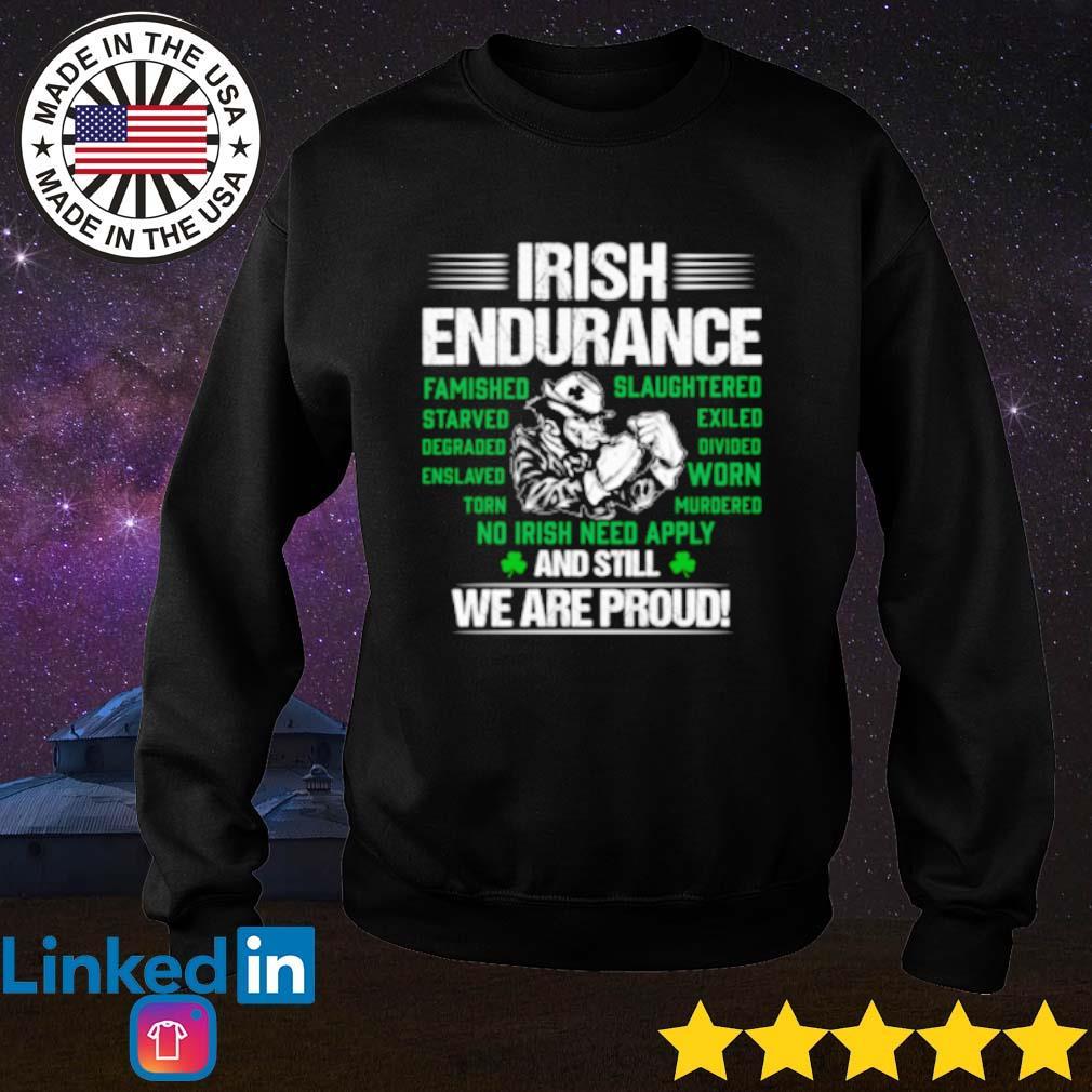 Irish Endurance And still we are proud s Sweater Black