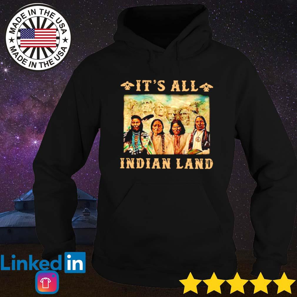 It's all Indian land Mount Rushmore s Hoodie Black