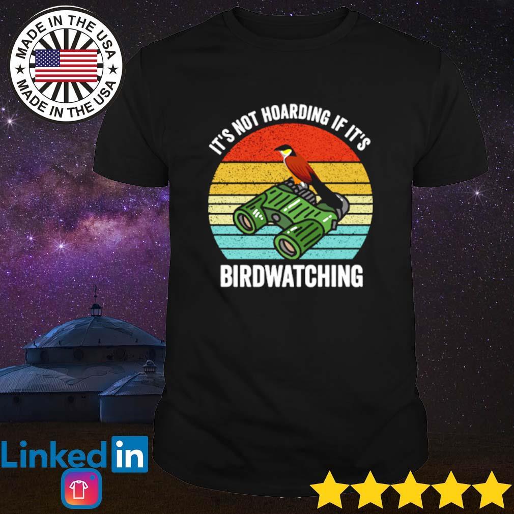 It's not hoarding if it's birdwatching vintage shirt