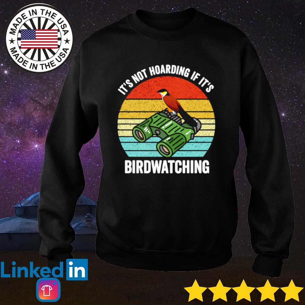 It's not hoarding if it's birdwatching vintage s Sweater Black