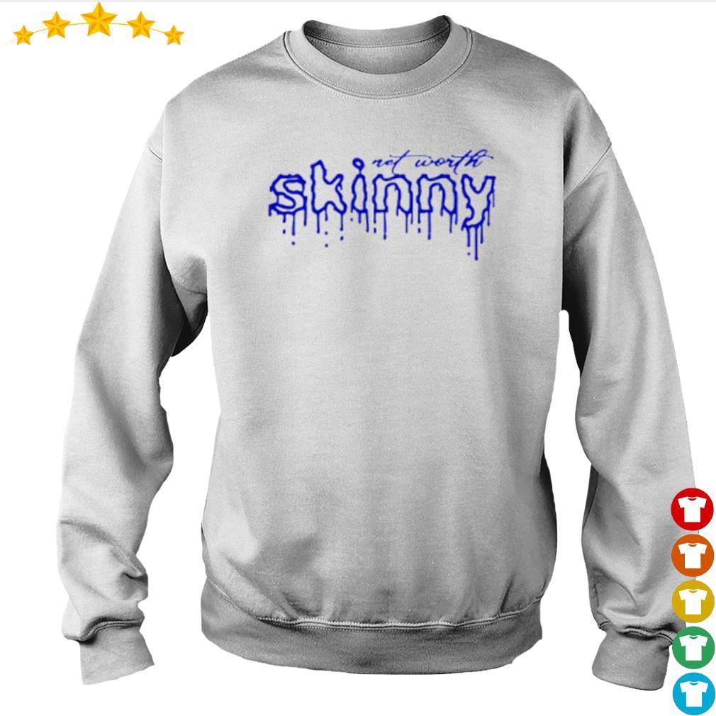 Net worth skinny s Sweater