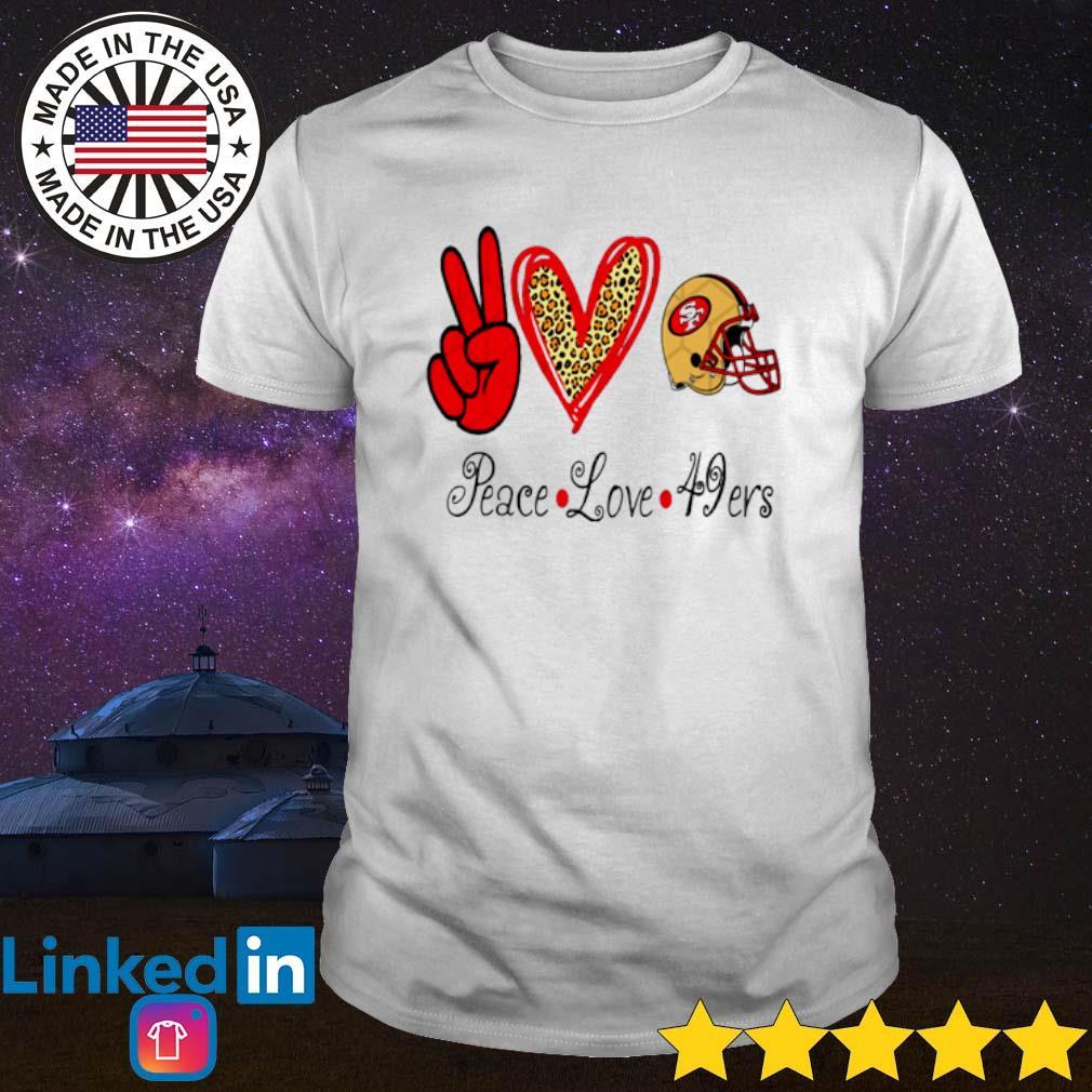 Peace Love 49ers San Francisco 49ers shirt