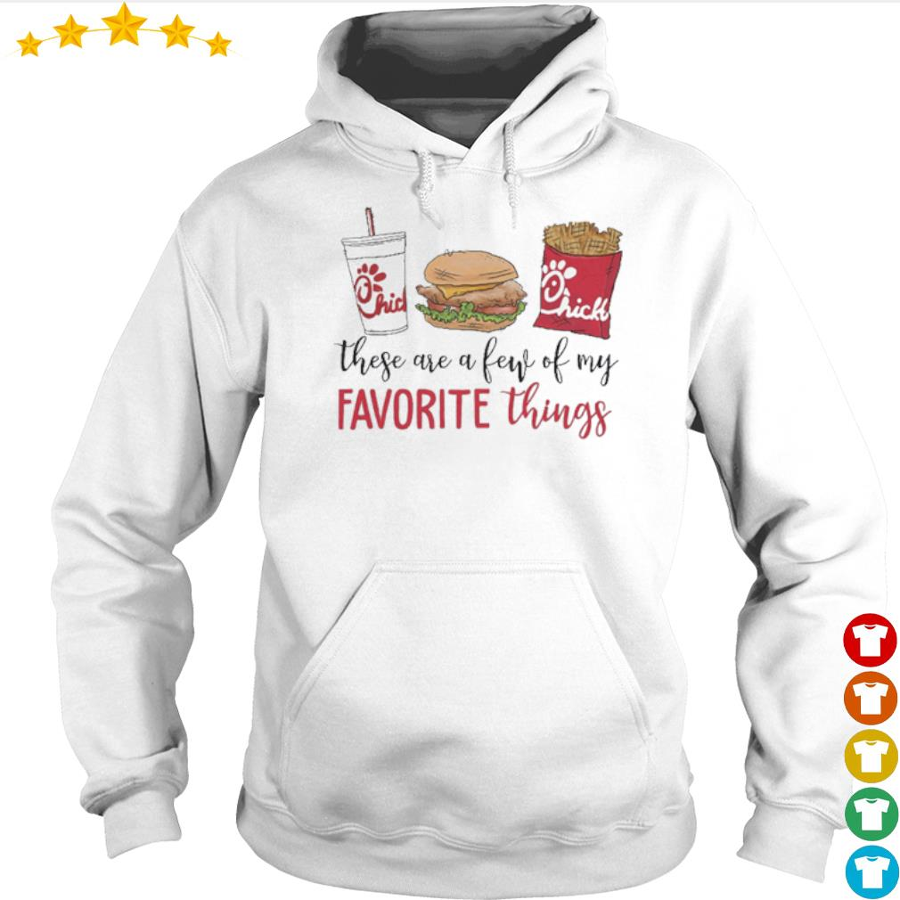 These are a few of my favorite things Chick-Fil-A s Hoodie