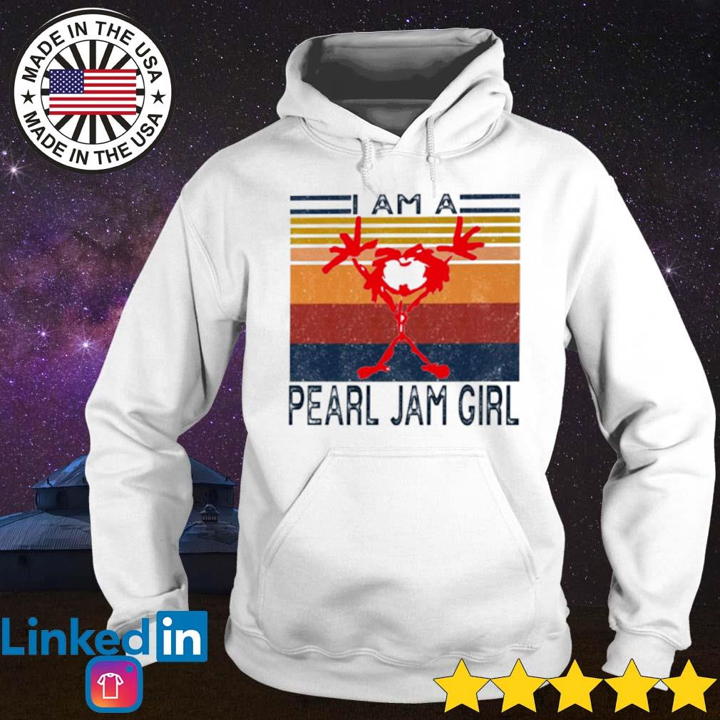 Vintage I am a Pearl Jam girl s Hoodie White