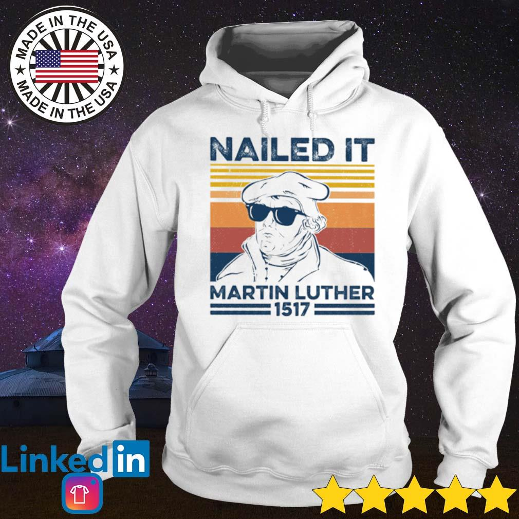 Vintage Nailed it Martin Luther 1517 s Hoodie White