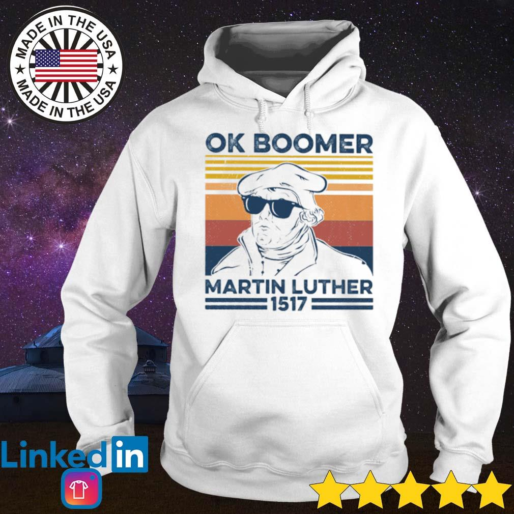 Vintage Ok Boomer Martin Luther 1517 s Hoodie White