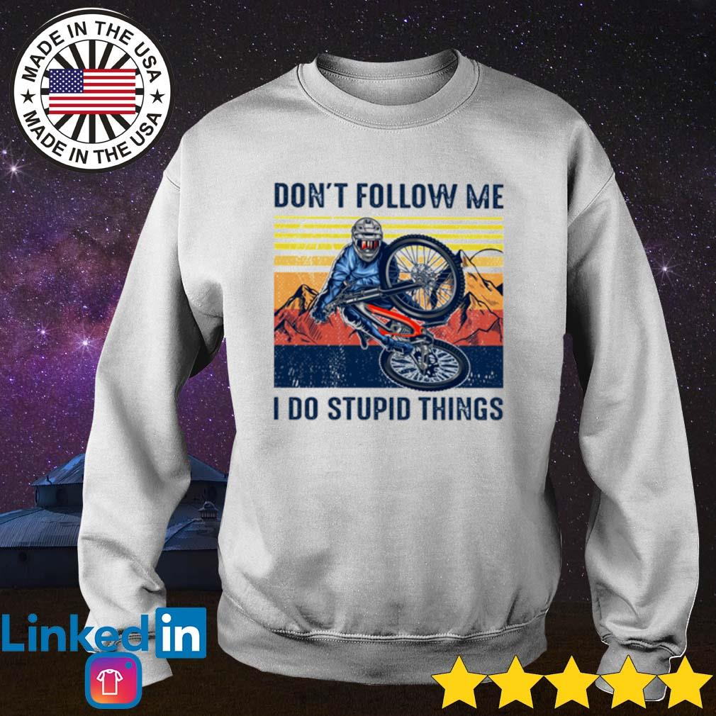 Vintage Riding bicycle don't follow me I do stupid things s Sweater White