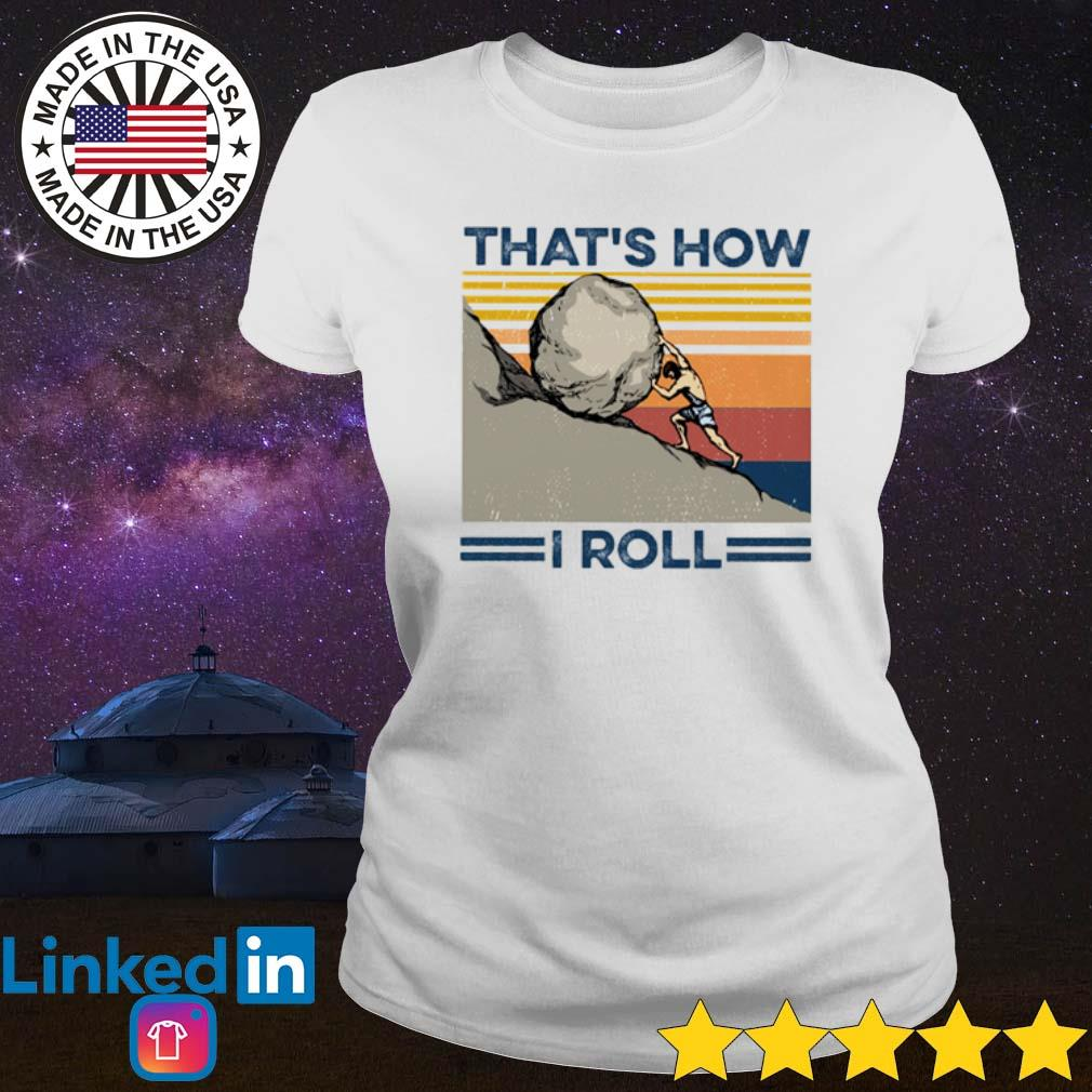 Vintage That's how I roll s Ladies Tee White