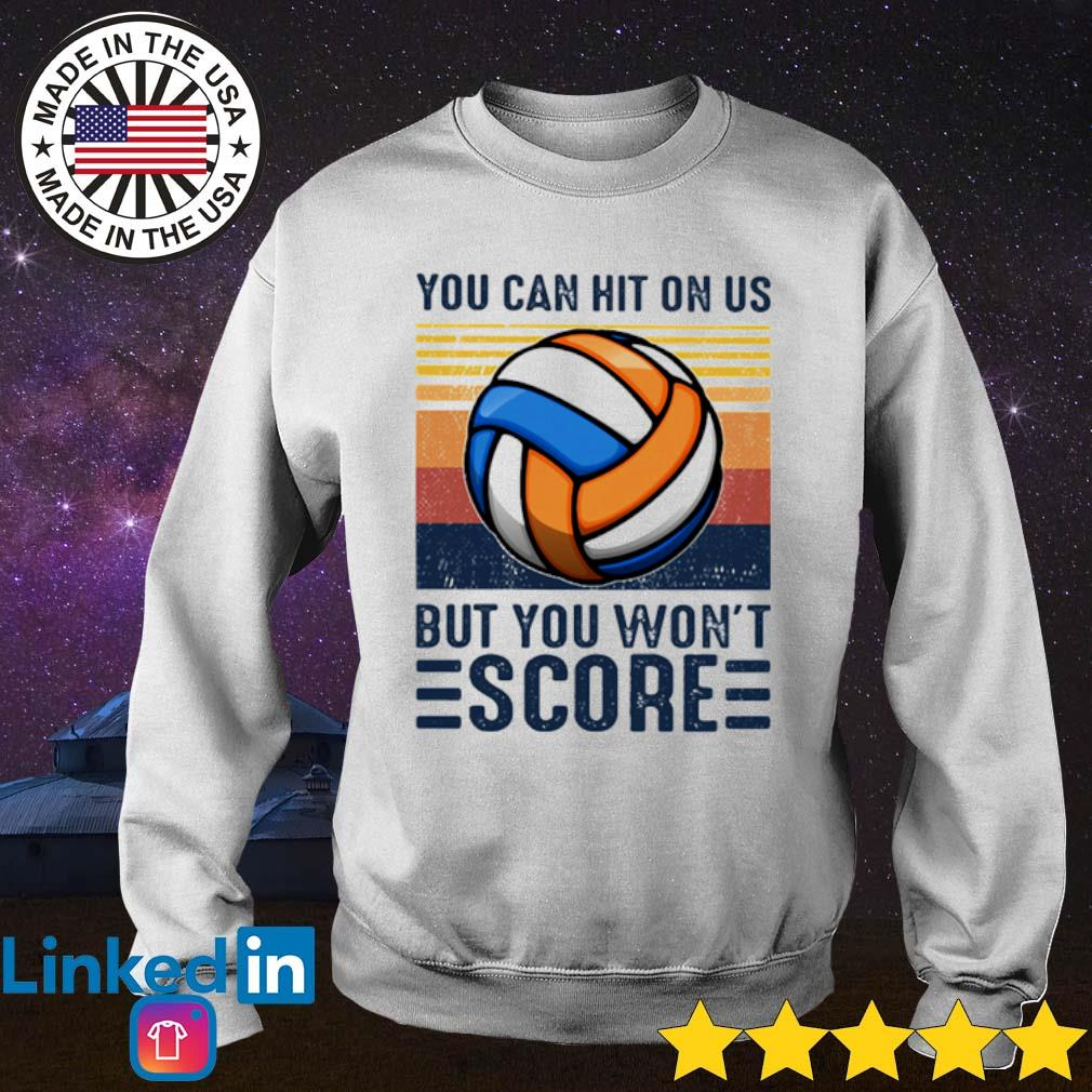 Vintage volleyball you can hit on us but you won't score s Sweater White