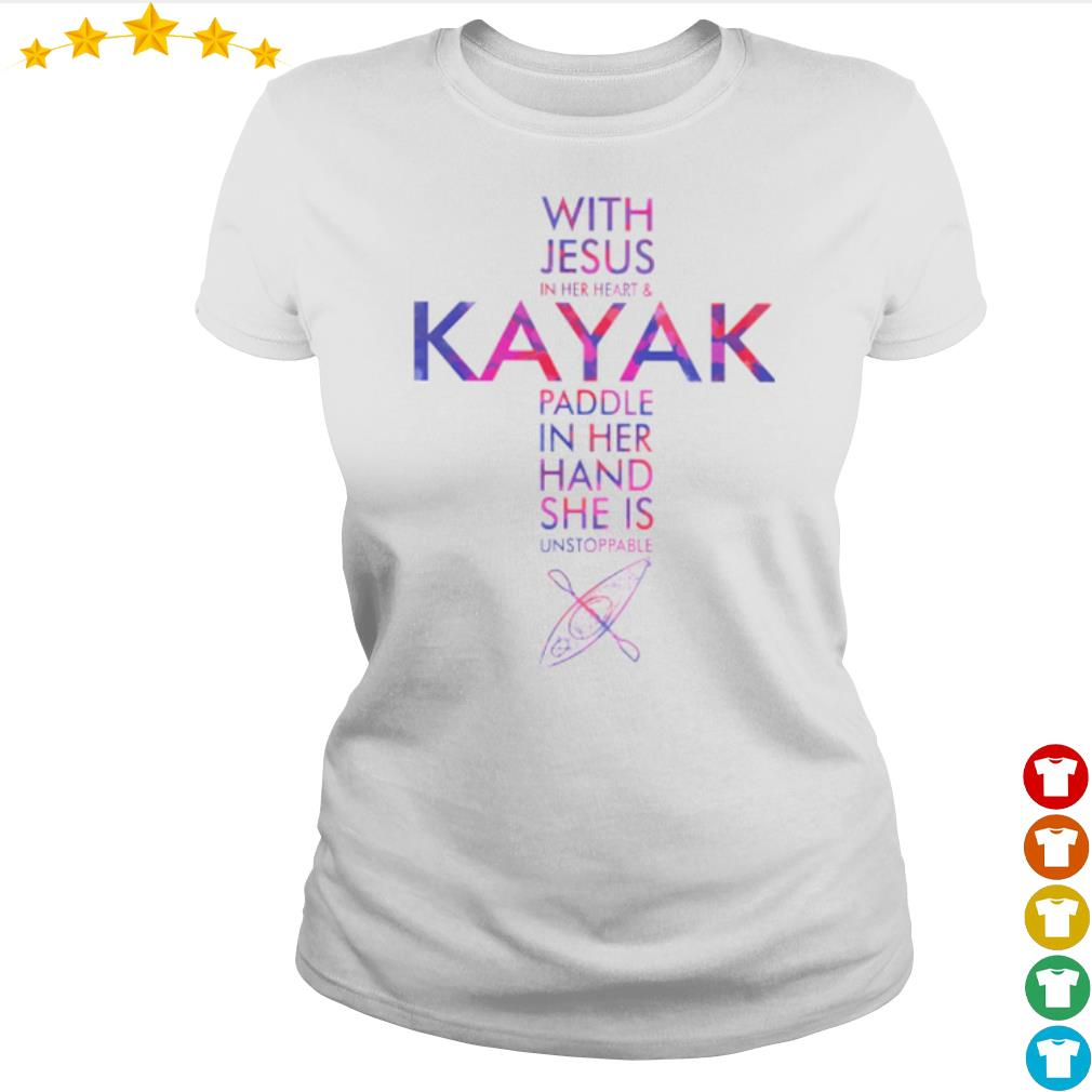 With Jesus in her heart and Kayak Paddle in her hand she is unstoppable s Ladies-tee