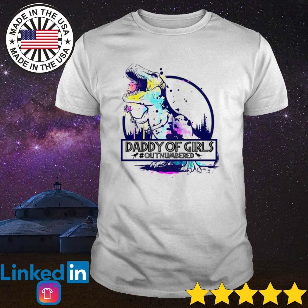 Dinosaur daddy of girls #outnumvered shirt