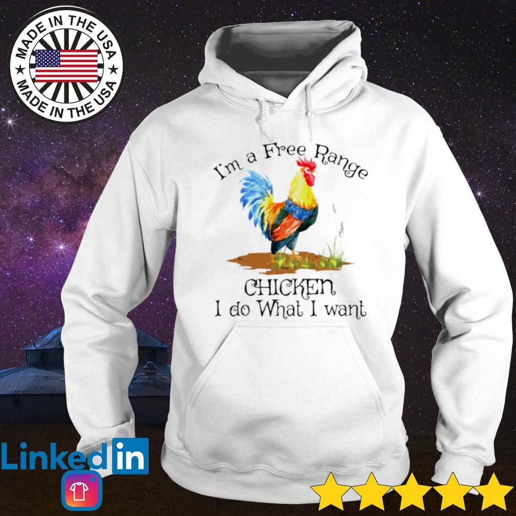 I'm a free range chicken I do what I want s Hoodie White