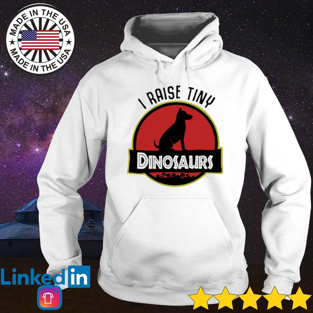I raise tiny Dog Dinosaurs s Hoodie White