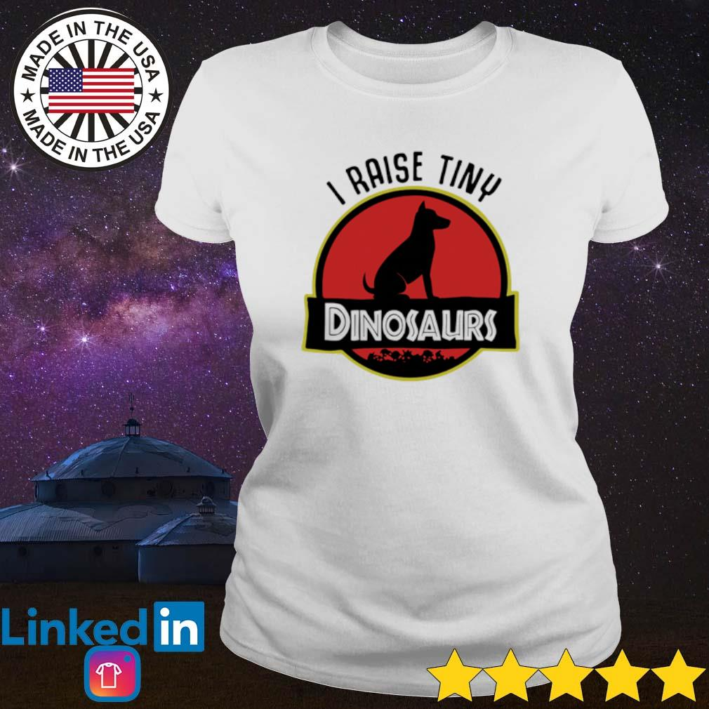 I raise tiny Dog Dinosaurs s Ladies Tee White