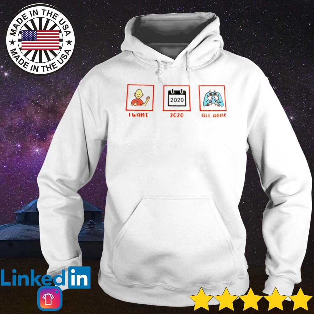 I want 2020 all done s Hoodie White