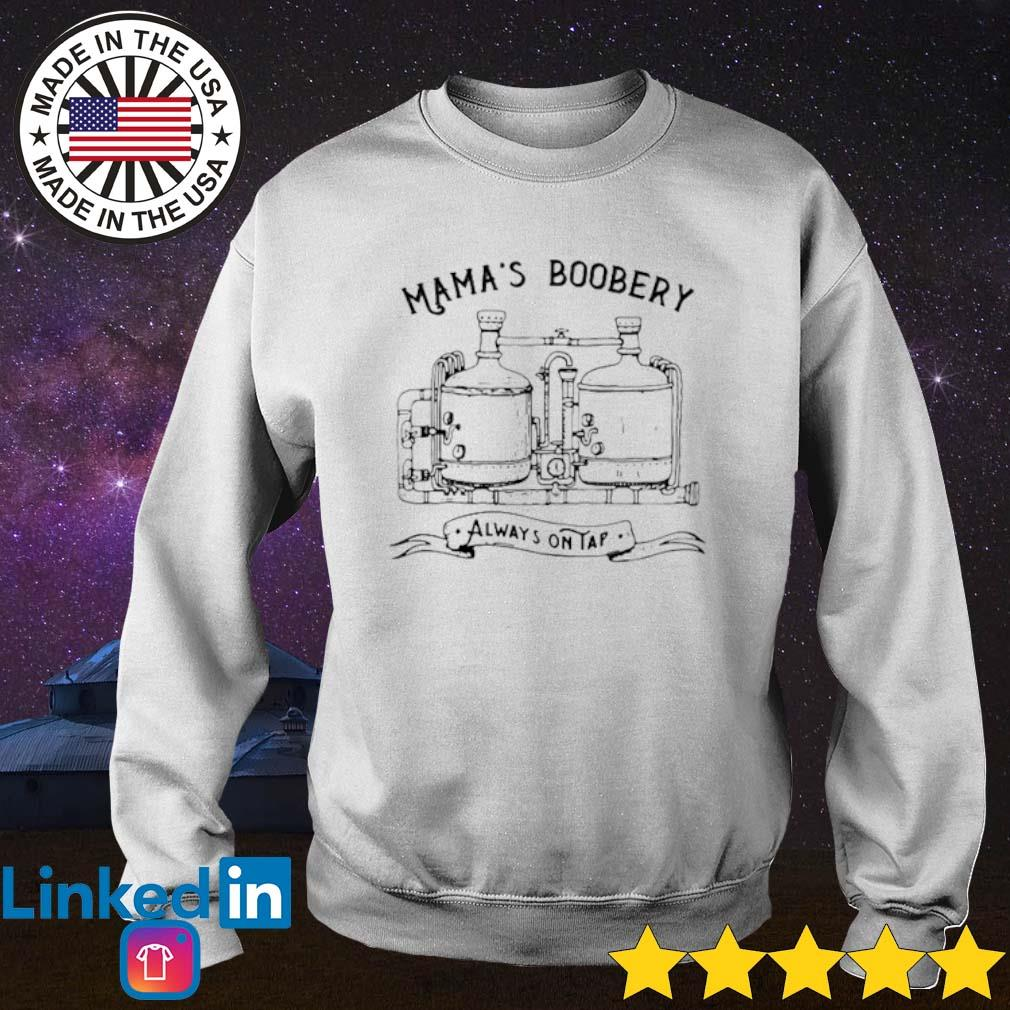Mama's boobery always on tap s Sweater White