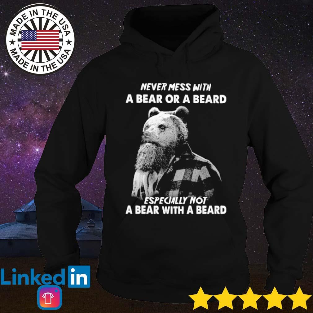 Never mess with a bear or a beard especially not a bear with a beard s Hoodie Black